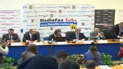 "A VI-a ediție a conferinței cu tema ""Mediafax Talks about Health Reform"""