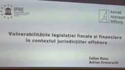 """Masa rotundă """"Vulnerabilitățile legislației fiscale și financiare în contextul jurisdicțiilor offshore"""""""