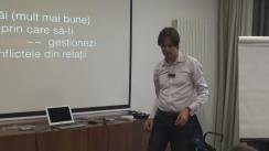 """Seminarul susținut de Ioan Nicuț cu tema """"6 căi (mult mai bune) prin care să-ți gestionezi conflictele din relații"""""""