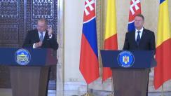 Declarații de presă comune ale președintelui României, Klaus Iohannis, și ale președintelui Republicii Slovace, Andrej Kiska