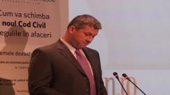 """Declarațiile lui Cătălin Predoiu la conferința """"Cum va schimba noul Cod Civil regulile în afaceri"""""""