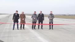 Inaugurarea oficială a primului segment din pista reconstruită a Aeroportului Internațional Chișinău