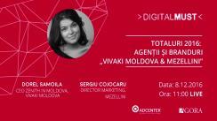DigitalMUST cu Dorel Samoila (Vivaki Moldova) și Sergiu Cojocaru (Mezellini) despre anul 2016 în publicitate.