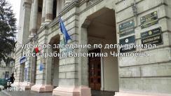Ședință de judecată în dosarul primarului de Basarabeasca, Valentin Cimpoeș