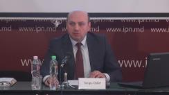 """Conferință de presă susținută de Sergiu Ostaf, în capacitatea sa personală de membru al Consiliului de Integritate, cu tema """"Lecțiile de învățat din experiența CNI 2012-16 pentru activitatea ANI"""""""
