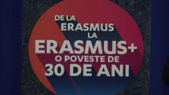 """Evenimentul de aniversare a 30 de ani a Programului Erasmus+ intitulat """"Erasmus+ o poveste de 30 de ani"""""""