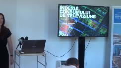 Conferință de presă cu ocazia anunțării rezultatelor de anul acesta ale studiului Indexul Consumului de Televiziune in România