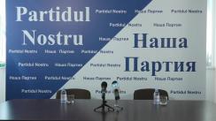 """Conferință de presă cu tema """"Partidul Nostru cheamă la protestul împotriva votării """"sistemului mixt"""" al lui Plahotniuc-Dodon"""""""