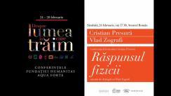 """Conferința fizicianului Cristian Presură """"Răspunsul fizicii"""", urmată de dialogul cu Vlad Zografi. Eveniment desfășurat în cadrul Conferințelor Fundației Humanitas Aqua Forte"""