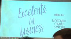 """A doua ediție a forumului """"Excelență în Business"""" organizat de Camera Bilaterală de Comerț și Industrie Republica Moldova - România"""