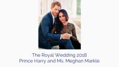 The Royal Wedding 2018: Prince Harry and Ms. Meghan Markle
