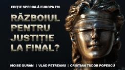Ediție specială Europa FM: Războiul pentru Justiție la final?