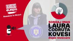 Ediție Specială România în Direct: Sondaj IMAS privind cariera Laurei Codruța Kovesi, după revocare