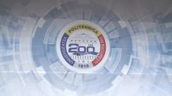 Evenimentul prilejuit de aniversarea a 200 de ani ai Universității Politehnica București