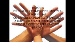 Audieri publice a Raportului de evaluare ex-post de impact a Legii cu privire la protecția specială a copiilor aflați în situație de risc și a copiilor separați de părinți