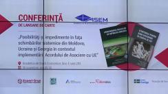 """Conferință de lansare de carte """"Posibilități și impedimente în fața schimbărilor sistemice din Moldova, Ucraina și Georgia în contextul implementării Acordului de Asociere cu UE"""""""