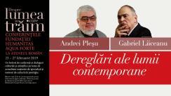 """Dialog despre """"Dereglări ale lumii contemporane"""", cu Gabriel Liiceanu și Andrei Pleșu, moderat de Mirela Nagâț. Eveniment desfășurat în cadrul Conferințelor """"Despre lumea în care trăim"""""""
