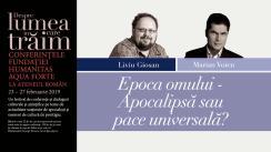 """Conferința susținută de Liviu Giosan cu tema """"Epoca omului – Apocalipsă sau pace universală?"""", urmată de un dialog cu Marian Voicu. Eveniment desfășurat în cadrul Conferințelor """"Despre lumea în care trăim"""""""