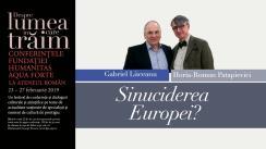 """Conferința susținută de Horia-Roman Patapievici cu tema """"Sinuciderea Europei?"""", urmată de un dialog cu Gabriel Liiceanu. Eveniment desfășurat în cadrul Conferințelor """"Despre lumea în care trăim"""""""