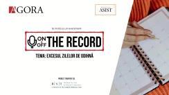 """Evenimentul """"On&Off the record"""". Tema: Excesul zilelor de odihnă"""