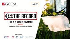 """Evenimentul """"On&Off the record"""". Tema: Life in plastic is fantastic sau ba? Aplicarea """"Legii pungilor de plastic"""""""