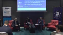 """Conferința Internațională """"Rezultatele alegerilor pentru Parlamentul European - Viitorul Parteneriatului Estic și procesului de Europenizare al Republicii Moldova"""""""