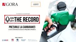 "Evenimentul ""On&Off the record"". Tema: Prețurile la carburanți"