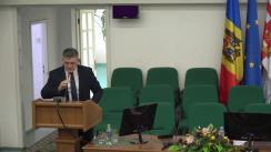 """Conferința științifică """"Managementul sănătății publice: realizări, provocări și perspective"""", ziua a IV-a"""