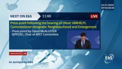 Declarații de presă ale Președintelui Comisiei pentru Afaceri Externe, David McAllister (EPP, DE) după audierea Comisarului desemnat pentru Vecinătate și extindere, Oliver Várhelyi (Ungaria)