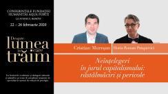"""Conferință susținută de Cristian Mureșan, """"Neînțelegeri în jurul capitalismului: răstălmăciri și pericole. Unde ne aflăm?"""", urmată de un dialog cu Horia-Roman Patapievici. Eveniment desfășurat în cadrul Conferințelor """"Despre lumea în care trăim"""""""