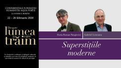 """Conferință susținută de Horia-Roman Patapievici, """"Superstițiile moderne"""", urmată de un dialog cu Gabriel Liiceanu. Eveniment desfășurat în cadrul Conferințelor """"Despre lumea în care trăim"""""""