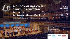 Moldovan National Youth Orchestra în concert la Konzerthaus Berlin 2017