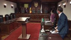 Ședința Curții Constituționale de examinare a sesizării privind controlul constituționalității articolului 761 alin. (1) din Codul contravențional