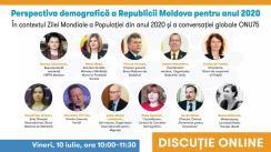 """Discuție online """"Perspectiva populației Republicii Moldova pentru anul 2020"""". În contextul Zilei Mondiale a Populației din anul 2020 și a conversației globale ONU75"""