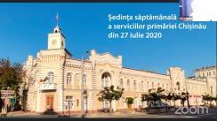 Ședința săptămânală a serviciilor primăriei Chișinău din 27 iulie 2020