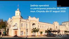 Ședința operativă cu participarea pretorilor de sector din municipiul Chișinău din 7 august 2020
