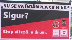"""Lansarea Campaniei de prevenire a accidentelor """"Stop viteză la drum"""""""