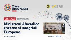 Zilele Diasporei 2020. Sesiunea: Ministerul Afacerilor Externe și Integrării Europene