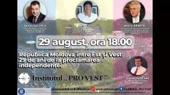"""Dezbatere publică organizată de Institutul """"Pro Vest"""" cu tema """"Republica Moldova între Est și Vest: 29 de ani de la proclamarea independenței"""""""