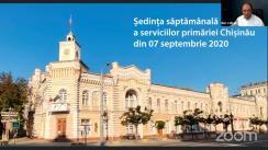 Ședința săptămânală a serviciilor primăriei Chișinău din 7 septembrie 2020