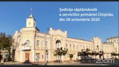 Ședința săptămânală a serviciilor primăriei Chișinău din 26 octombrie 2020