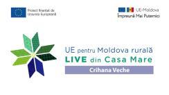 """Evenimentul online """"LIVE din Casa Mare în localitatea Crihana Veche, din raionul Cahul: Turism, cultură și educație. Grupul de Acțiune Locală """"Lunca Prutului de Jos"""""""