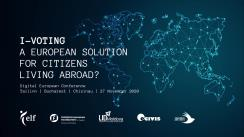 "Digital European Conference ""i-Voting a European solution for citizens living abroad?"""