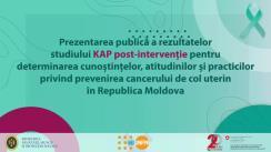 Studiul post-intervenție pentru evaluarea cunoștințelor, atitudinilor și practicilor privind prevenirea cancerului de col uterin în Republica Moldova