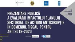 Prezentarea publică a raportului de evaluare a impactului Planului sectorial de acțiuni anticorupție în domeniul fiscal pentru anii 2018-2020
