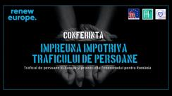 """Conferința europeană """"Împreună împotriva traficului de persoane: Traficul de persoane în Europa și provocările fenomenului pentru România"""""""