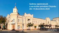 Ședința săptămânală a serviciilor primăriei Chișinău din 14 decembrie 2020