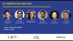 """EU Debates Cafe organizat de Institutul pentru Politici și Reforme Europene cu tema """"Prioritățile imediate ale politicii externe a Republicii Moldova"""""""