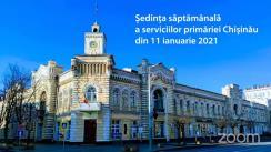 Ședința săptămânală a serviciilor primăriei Chișinău din 11 ianuarie 2021