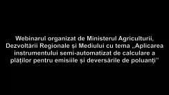 """Webinarul organizat de Ministerul Agriculturii, Dezvoltării Regionale și Mediului cu tema """"Aplicarea instrumentului semi-automatizat de calculare a plăților pentru emisiile și deversările de poluanți"""""""